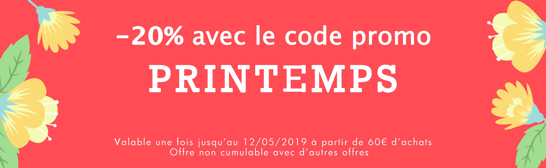 -20 % avec le code promo PRINTEMPS